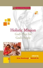 Holistic Mission: God's Plan for God's People by Brian Woolnough