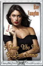 I Know Who You Did Last Summer by Eve Vaughn