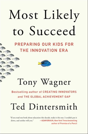 Most Likely to Succeed Preparing Our Kids for the Innovation Era