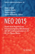 NEO 2015: Results of the Numerical and Evolutionary Optimization Workshop NEO 2015 held at September 23-25 201 by Yazmin Maldonado