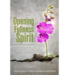 Opening to Fullness of Spirit by Carolyn Greer Daly