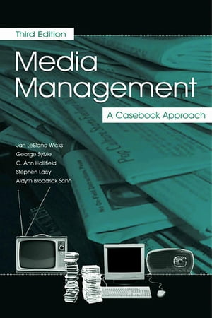 Media Management: A Casebook Approach
