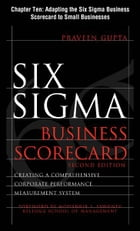 Six Sigma Business Scorecard, Chapter 10 - Adapting the Six Sigma Business Scorecard to Small Businesses by Praveen Gupta