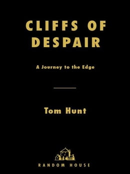 Book Cliffs of Despair: A Journey to the Edge by Tom Hunt