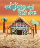 Easy Gingerbread Tiki Hut by Lisa Anderson