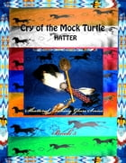 Cry of the Mock Turtle: The Shattered Looking Glass, #5 by Hatter