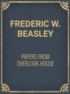 Papers from Overlook-House by Frederic W. Beasley