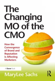 The Changing MO of the CMO: How the Convergence of Brand and Reputation is Affecting Marketers