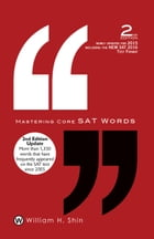 Mastering Core SAT Words: 2nd Edition by William Shin