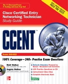 CCENT Cisco Certified Entry Networking Technician Study Guide (Exam 640-822) by Matt Walker