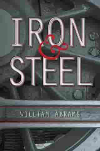 Iron & Steel by William Abrams