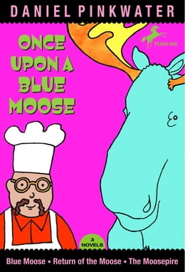 Book Once Upon a Blue Moose by Daniel Manus Pinkwater
