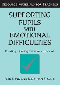 Supporting Pupils with Emotional Difficulties: Creating a Caring Environment for All