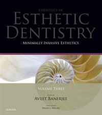 Minimally Invasive Esthetics - E-Book: Essentials in Esthetic Dentistry Series