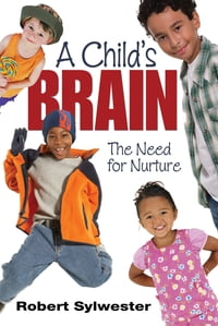 A Child's Brain: The Need for Nurture