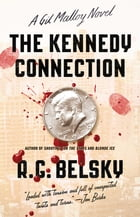 The Kennedy Connection: A Gil Malloy Novel by R. G. Belsky