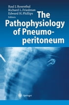 The Pathophysiology of Pneumoperitoneum by Raul J. Rosenthal