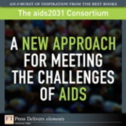 Book A New Approach for Meeting the Challenges of AIDS by The aids2031 Consortium