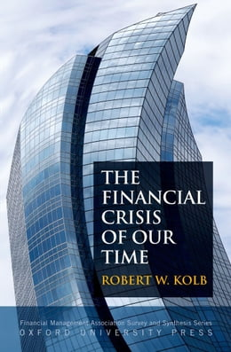 Book The Financial Crisis Of Our Time by Robert W. Kolb