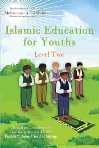 Islamic Education for Youths: Level Two by Mohammad Amin Sheikho
