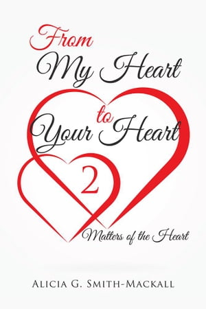 From My Heart to Your Heart 2: Matters of the Heart