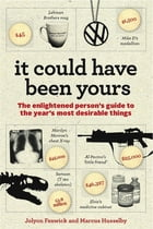 It Could Have Been Yours: The enlightened person's guide to the year's most desirable things by Jolyon Fenwick