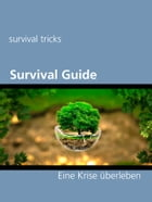 Survival Guide: Eine Krise überleben by survival tricks