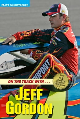 Book On the Track with...Jeff Gordon by Matt Christopher