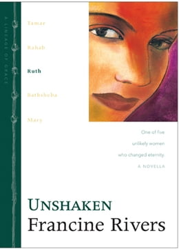 Book Unshaken: Ruth by Francine Rivers