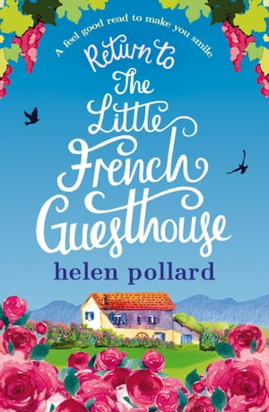 Return to the Little French Guesthouse A feel good read to make you smile