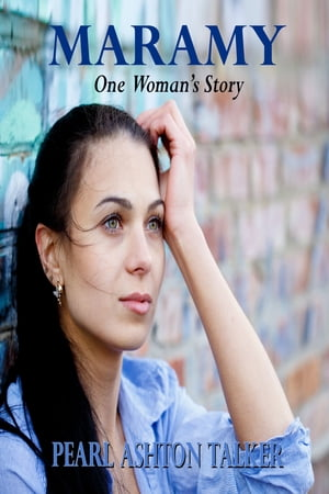Maramy: One Woman's Story by Pearl Ashton Talker