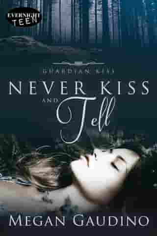 Never Kiss and Tell by Megan Gaudino