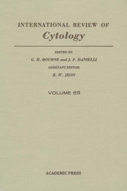 Book International Review of Cytology: Volume 69 by Bourne, G. H.