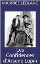 Les Confidences d'Arsene Lupin by Maurice Leblanc