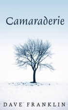 Camaraderie: A Crime Short Story by Dave Franklin