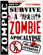 ZOMPOC: How to Survive a Zombie Apocalypse by Michael G. Thomas