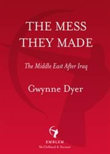 The Mess They Made: The Middle East After Iraq