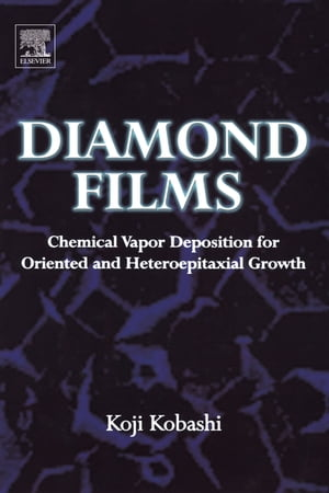 Diamond Films Chemical Vapor Deposition for Oriented and Heteroepitaxial Growth