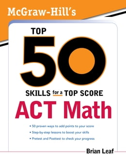 Book McGraw-Hill's Top 50 Skills for a Top Score: ACT Math: ACT Math by Brian Leaf