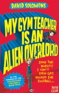 My Gym Teacher is an Alien Overlord ae8491a4-062d-476e-9027-2bd4c27045f7