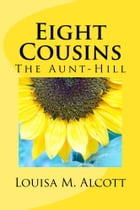 Eight Cousins (Illustrated Edition) by Louisa M. Alcott