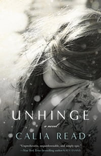 Unhinge: A Novel