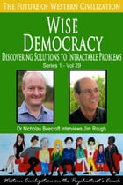Wise Democracy: Discovering Solutions to Intractable Problems by Nicholas Beecroft