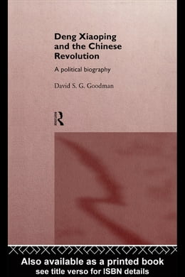 Book Deng Xiaoping and the Chinese Revolution: A Political Biography by Goodman, David