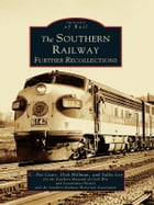 The Southern Railway:: Further Recollections by C. Pat Cates