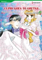 CUPID GOES TO GRETNA (Harlequin Comics): Harlequin Comics by Deborah Hale