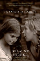 The Safety of Secrets by Delaune Michel