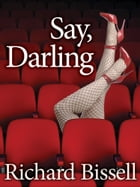 Say, Darling by Richard Bissell