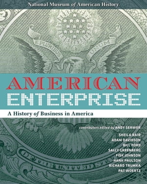 American Enterprise A History of Business in America