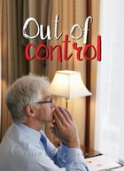 Out of control by Keith  B. McMullen Sr.
